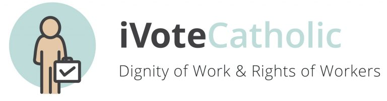iVoteCatholic Dignity of WOrk & rights
