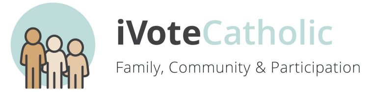 I Vote Catholic - Family, Community & Participation
